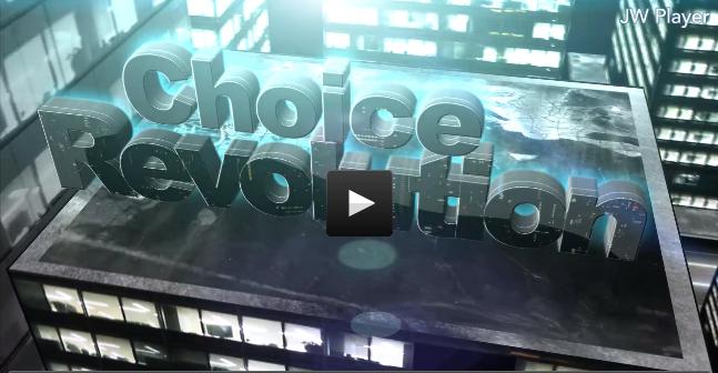 Choice Revolution Video